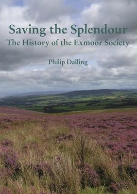 Saving the Splendour - The history of The Exmoor Society