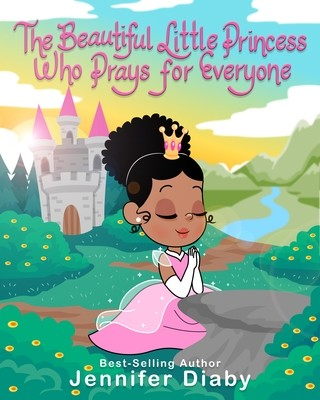 The Beautiful Little Princess Who Prays for Everyone