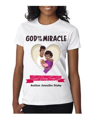 God Did The Miracle: A Special Blessing From God T-Shirt  Small to 1XL