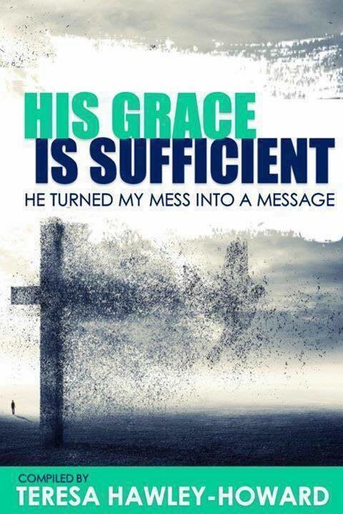 Order Your Copy Of His Grace Is Sufficient: He Turned My Mess Into A Message