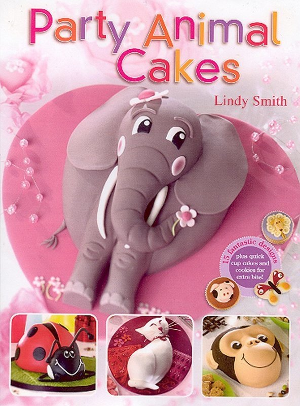 Party Animal Cakes book by Lindy Smith (Hardback)