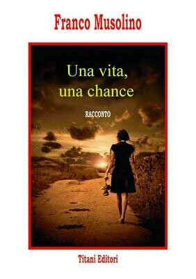 UNA VITA UNA CHANCE - FRANCO MUSOLINO