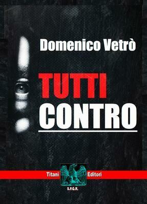 TUTTI CONTRO - Domenico Vetrò