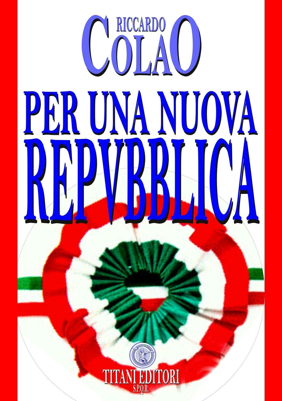 PER UNA NUOVA REPUBBLICA - Riccardo Colao