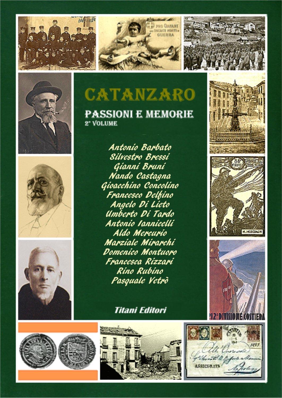 CATANZARO PASSIONI E MEMORIE - Autori Vari