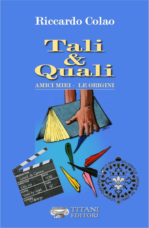 TALI & QUALI - Amici miei, le origini - Riccardo Colao