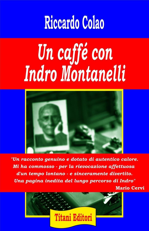 UN CAFFE' CON INDRO MONTANELLI - Riccardo Colao