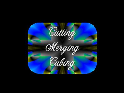 Cut, Merge, Cube