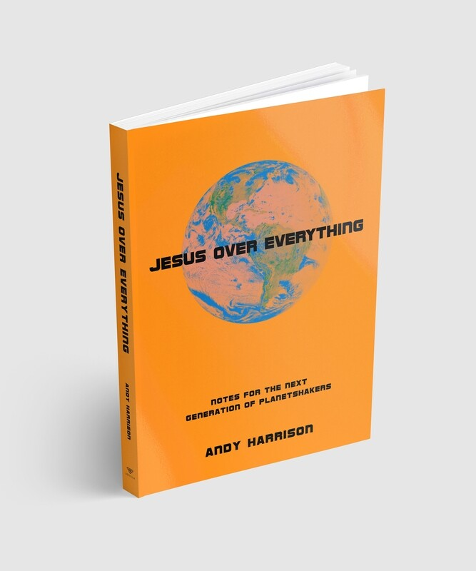 Jesus Over Everything by Andy Harrison (Book)