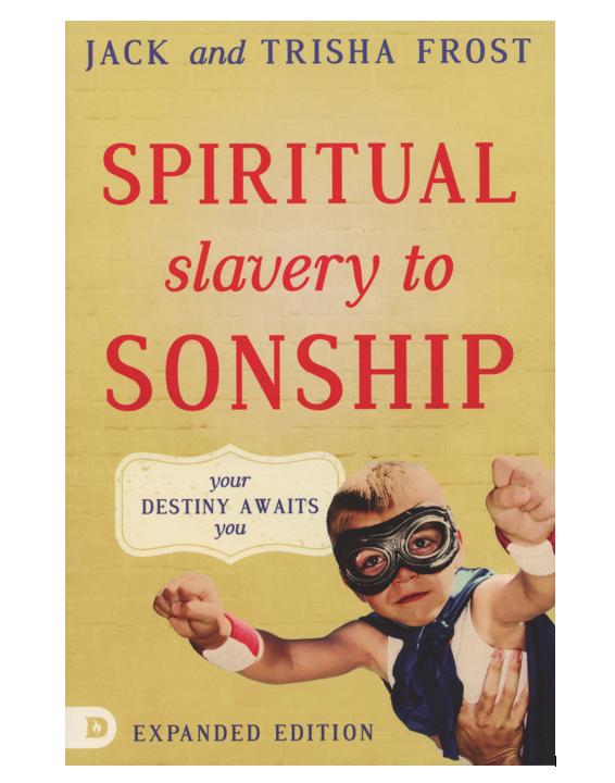 Spiritual Slavery to Sonship Expanded Edition: Your Destiny Awaits You