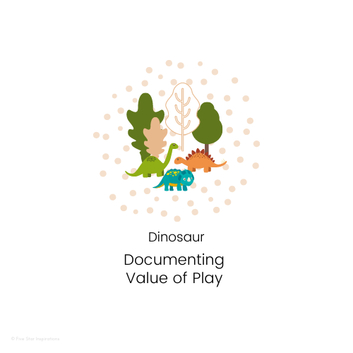 DOCUMENTING - Value of Play - Dinosaurs