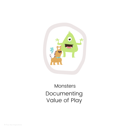 DOCUMENTING - Value of Play - Monster