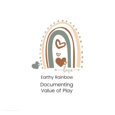 DOCUMENTING - Value of Play - Earthy Rainbow