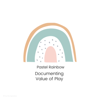 DOCUMENTING - Value of Play - Pastel Rainbow