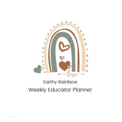 Early Childhood Education - Weekly Planner - Earthy Rainbow