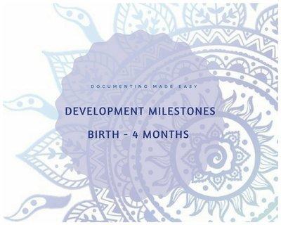 Documenting Made Easy - Developmental Milestones - Birth - 4 Months