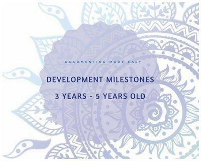 Documenting Made Easy - Developmental Milestones -  3 Years - 5 Years