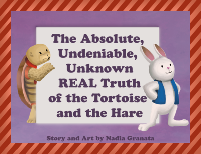 Children's Book- The Absolute, Undeniable, Unknown REAL Truth of the Tortoise and the Hare