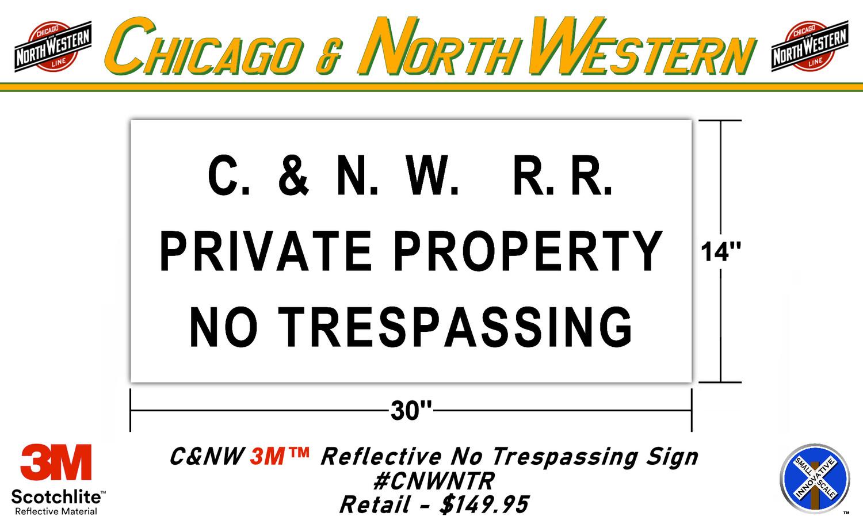 Chicago & NorthWestern 3M™ Reflective No Trespassing Sign
