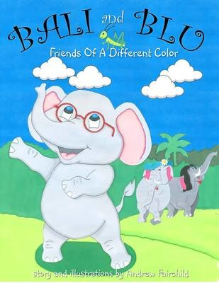 Bali and Blu: Friends of a Different Color - Softcover