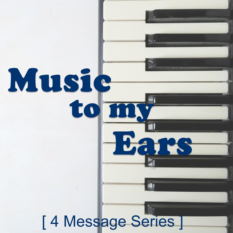 Music to my Ears (Series)