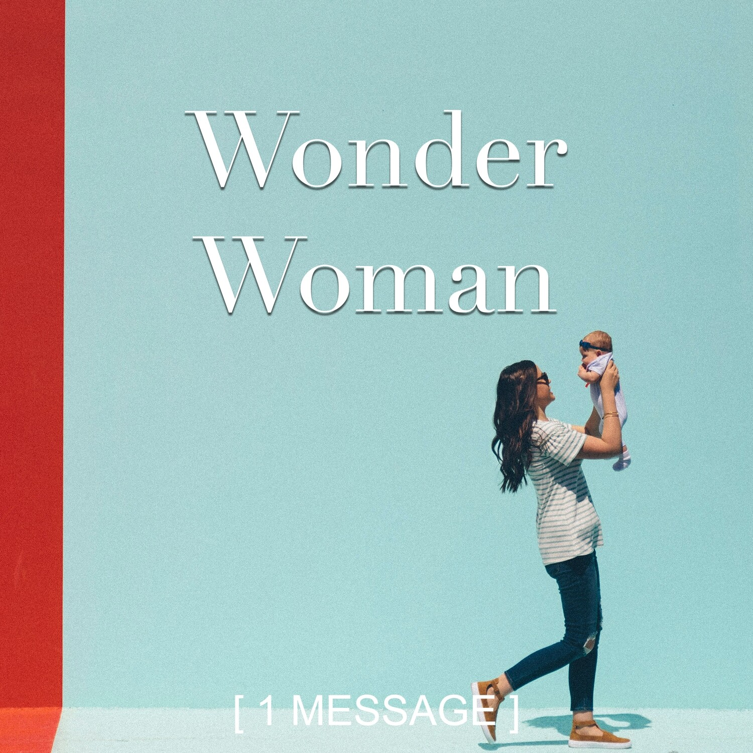 Wonder Woman - Mother's Day Message