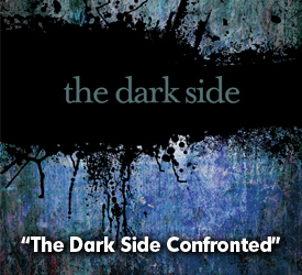 The Dark Side Confronted