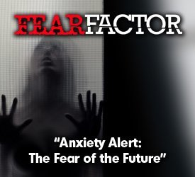 Anxiety Alert: The Fear of the Future