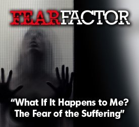 What If It Happens to Me?: The Fear of Suffering