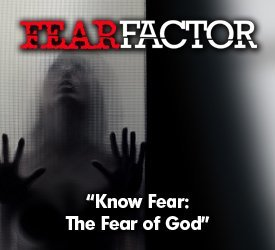 Know Fear: The Fear of God