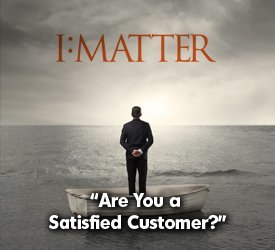 Are You a Satisifed Customer?