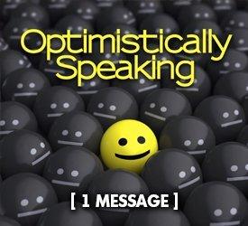 Optimistically Speaking