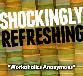 Workaholics Anonymous