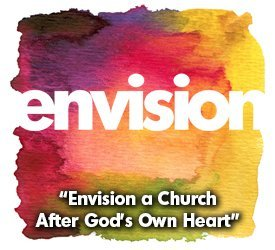 Envision a Church After God's Own Heart