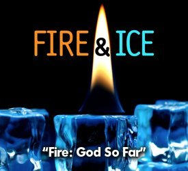 Fire: God So Far