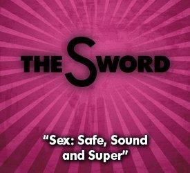 Sex: Safe, Sound and Super
