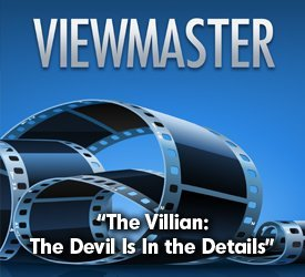 The Villain: The Devil Is In the Details