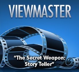 The Secret Weapon: The Story Teller