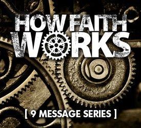 How Faith Works (Series)