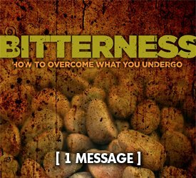 Bitterness: How to Overcome What You Undergo