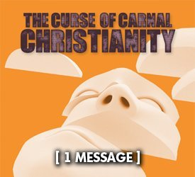 The Curse of Carnal Christianity