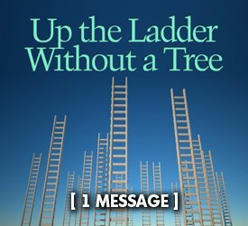 Up the Ladder Without a Tree