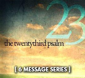 The Twentythird Psalm (Series)