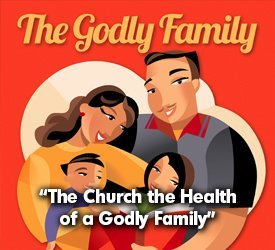 The Church: The Health of a Godly Family