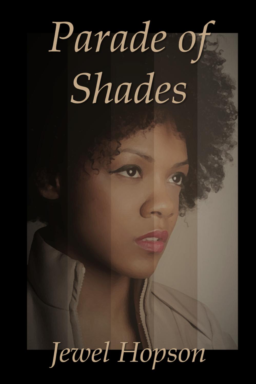 Parade of Shades, by Jewel Hopson