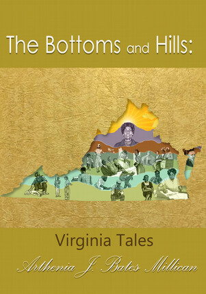 The Bottoms and Hills: Virginia Tales, by Arthenia J. Bates Millican