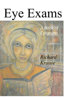 Eye Exams, A Book of Epigrams, by Richard Krause
