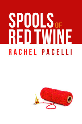 Spools of Red Twine, by Rachel Pacelli