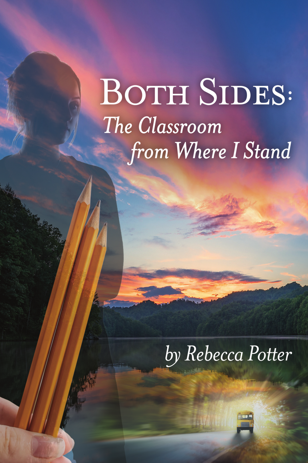 Both Sides: The Classroom From Where I Stand, by Rebecca Potter