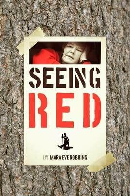 Seeing Red, by Mara Eve Robbins
